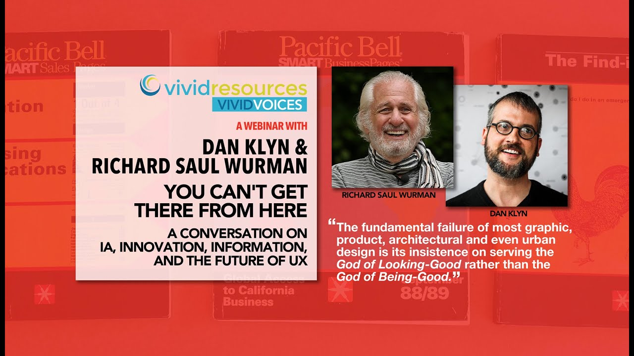 Webinar With Dan Klyn And Richard Saul Wurman – You Can't Get There From Here