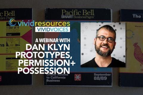 Webinar With Dan Klyn – Prototypes, Permission + Possession