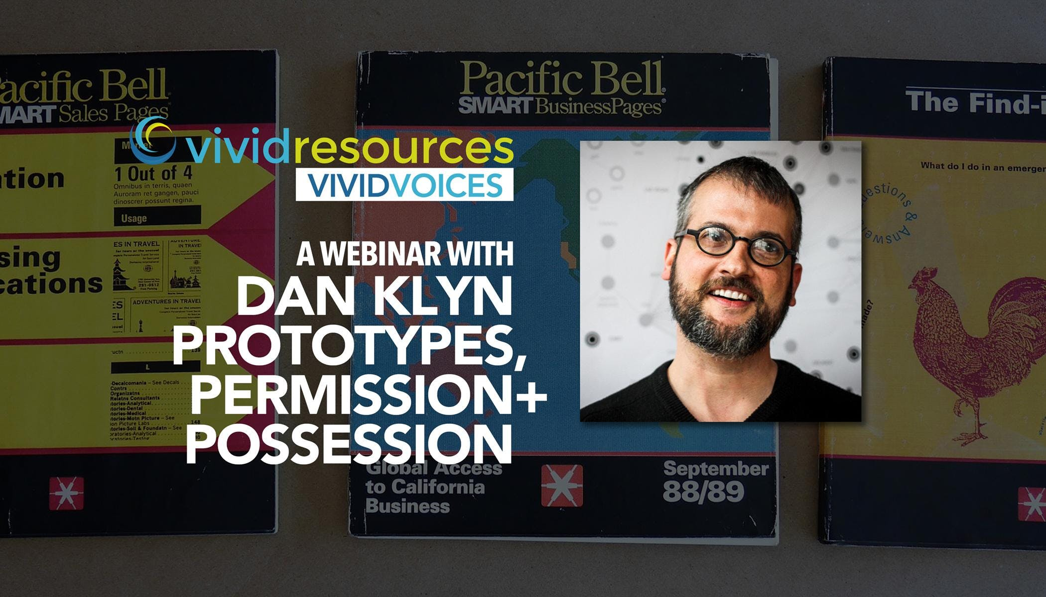 Webinar With Dan Klyn – Prototypes, Permission + Possession